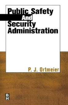 Public Safety and Security Administration av P. J. Ortmeier (Heftet)
