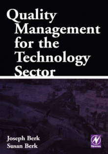 Quality Management for the Technology Sector av Joseph Berk og Susan Berk (Innbundet)