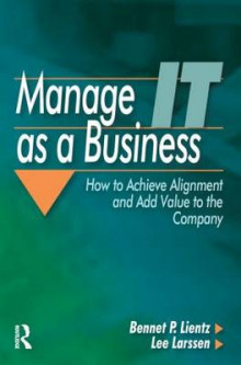 Manage it as a Business av Bennet P. Lientz og Lee Larssen (Heftet)
