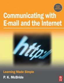 Communicating with Email and the Internet av P. K. McBride (Heftet)