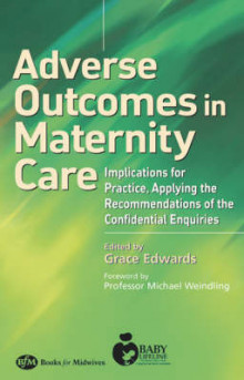 Adverse Outcomes in Maternity Care av Grace Edwards (Heftet)