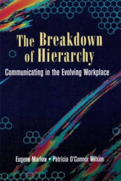 The Breakdown of Hierarchy av Eugene Marlow, Helen Marlow og Patricia O' Connor Wilson (Heftet)