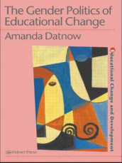 The Gender Politics Of Educational Change av Amanda Datnow (Heftet)