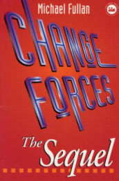 Change Forces - The Sequel av Michael G. Fullan (Innbundet)