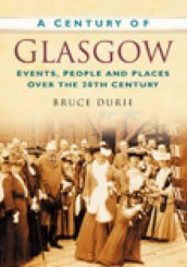 A century of Glasgow (Heftet)