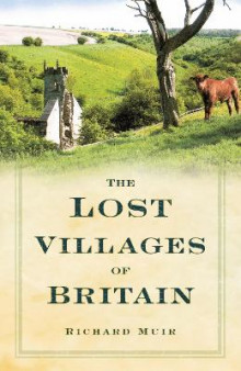 The Lost Villages of Britain av Richard Muir (Heftet)