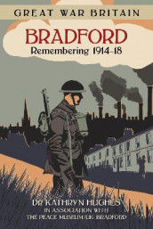 Great War Britain Bradford: Remembering 1914-18 av Kathryn Hughes (Heftet)