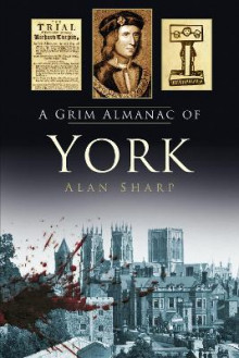 A Grim Almanac of York av Alan Sharp (Heftet)