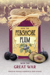 Omslag - How the Pershore Plum Won the Great War