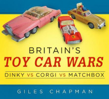 Britain's Toy Car Wars av Giles Chapman (Heftet)