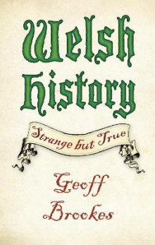 Welsh History: Strange but True av Geoff Brookes (Heftet)