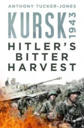 Kursk 1943 av Anthony Tucker-Jones (Innbundet)