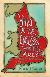 Who Do the English Think They Are? av Derek J. Taylor (Heftet)