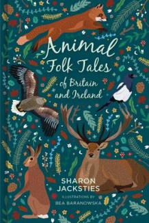 Animal Folk Tales of Britain and Ireland av Sharon Jacksties (Innbundet)