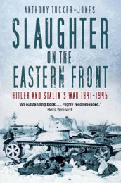 Slaughter on the Eastern Front av Anthony Tucker-Jones (Heftet)