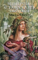 Irish Folk and Fairy Tales: Omnibus Edition av Michael Scott (Heftet)