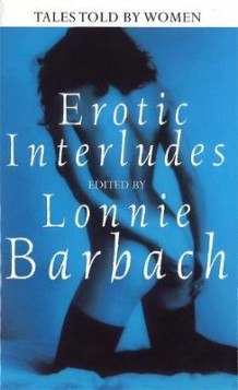 Erotic Interludes av Lonnie Barbach (Heftet)