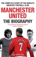 Manchester United: The Biography av Jim White (Heftet)