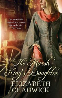 The Marsh king's daughter av Elizabeth Chadwick (Heftet)