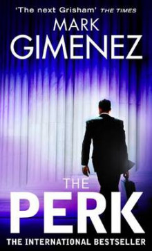 The perk av Mark Gimenez (Heftet)