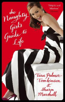 The Naughty Girl's Guide to Life av Tara Palmer-Tomkinson og Sharon Marshall (Heftet)