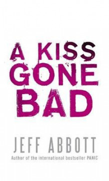 A kiss gone bad av Jeff Abbott (Heftet)