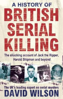 A History of British Serial Killing av David Wilson (Heftet)