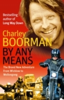By Any Means av Charley Boorman (Heftet)