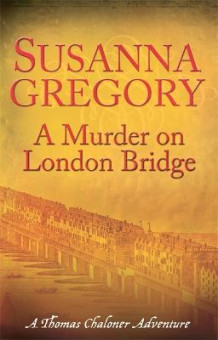 A Murder On London Bridge av Susanna Gregory (Heftet)