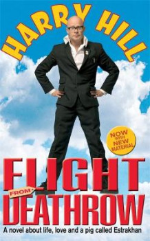 Flight From Deathrow av Harry Hill (Heftet)