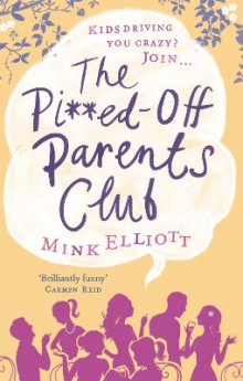 The Pissed-off Parents Club av Mink Elliott (Heftet)