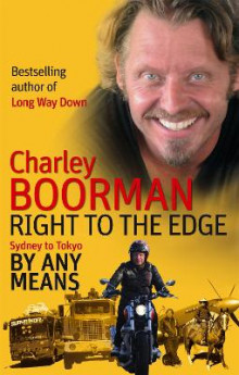 Right To The Edge: Sydney To Tokyo By Any Means av Charley Boorman (Heftet)