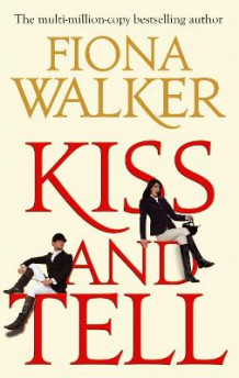 Kiss And Tell av Fiona Walker (Heftet)