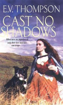 Cast No Shadows av E. V. Thompson (Heftet)