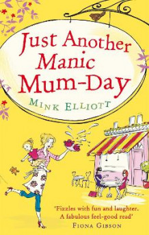 Just Another Manic Mum-Day av Mink Elliott (Heftet)