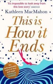 This is how it ends av Kathleen MacMahon (Heftet)