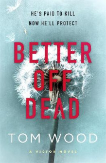 Better off Dead av Tom Wood (Heftet)