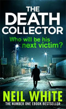 The Death Collector av Neil White (Heftet)