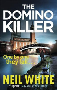 The Domino Killer av Neil White (Heftet)