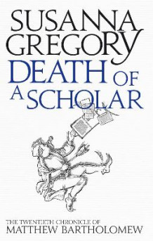 Death of a Scholar av Susanna Gregory (Heftet)