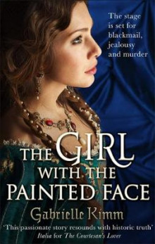 The Girl with the Painted Face av Gabrielle Kimm (Heftet)