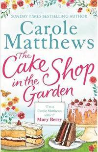 The Cake Shop in the Garden av Carole Matthews (Heftet)