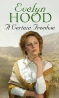 A Certain Freedom av Evelyn Hood (Heftet)