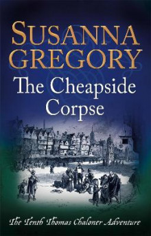 The Cheapside Corpse av Susanna Gregory (Heftet)