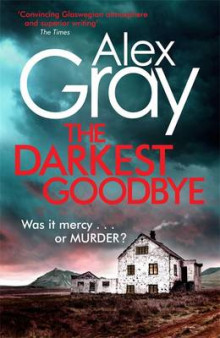 The Darkest Goodbye av Alex Gray (Heftet)