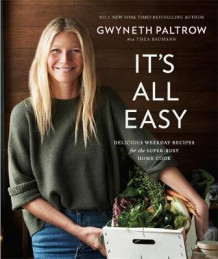 It's all easy av Gwyneth Paltrow (Heftet)