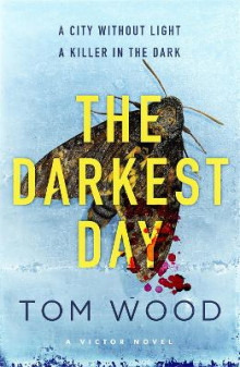 The Darkest Day av Tom Wood (Heftet)