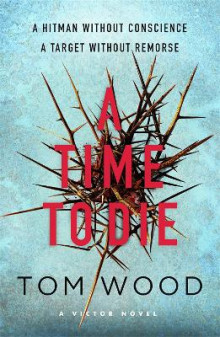 A Time to Die av Tom Wood (Heftet)
