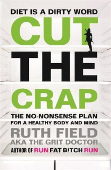 Cut the Crap av Ruth Field (Heftet)