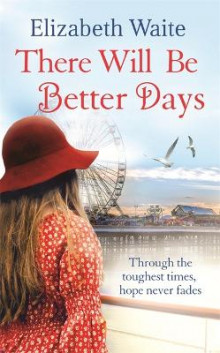 There Will Be Better Days av Elizabeth Waite (Heftet)